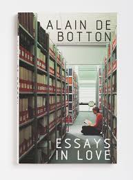 essays in love   alain de botton the book is an intriguing blend of novel and non fiction as in a novel there are characters and realistic settings but these are blended in with a host