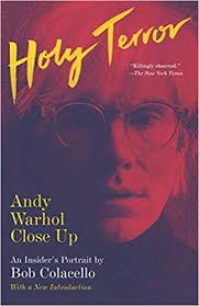 Holy Terror: Andy Warhol Close Up - Colacello, Bob ... - Amazon.fr