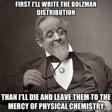 FIRST i'll write THE bolzman DISTRIBUTION THAN I'LL DIE AND LEAVE ... via Relatably.com