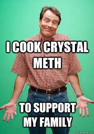 I cook crystal meth to support my family - Innocent Hal - quickmeme via Relatably.com