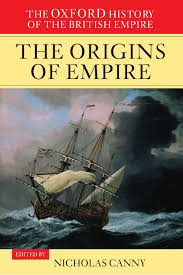 the oxford history of the british empire volume ii the the oxford history of the british empire volume i the origins of empire