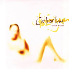 <b>Cocteau Twins</b> - <b>Milk</b> & Kisses Lyrics and Tracklist | Genius