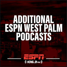 Additional ESPN West Palm Podcasts