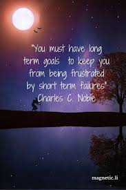 1000 ideas about short term goals resume skills frustrated by short term failures charles c noble having a long term goal