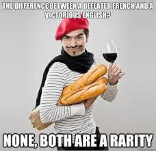 french or gay? - scumbag french - quickmeme via Relatably.com