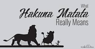 The 'No Worries' Philosophy: What <b>Hakuna Matata</b> Really Means