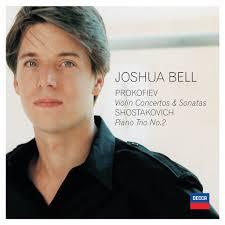 Joshua Bell: <b>Prokofiev</b>, Shostakovich: <b>Violin Concertos</b>, Sonatas ...