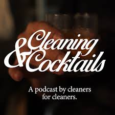 Cleaning and Cocktails