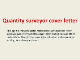 quantity surveyor cover letterquantity surveyor cover letter this ppt file includes useful materials for writing cover letter such as