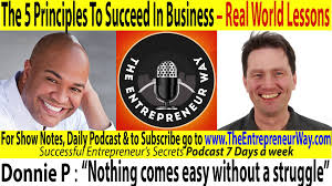 the principles to succeed in business real world lessons 005 the 5 principles to succeed in business real world lessons donnie p