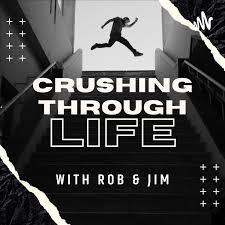 CRUSHING THROUGH LIFE