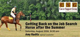 getting back on the job search horse after the summer career getting back on the job search horse after the summer
