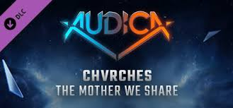 """AUDICA - <b>CHVRCHES - """"The</b> Mother We Share"""" on Steam"""