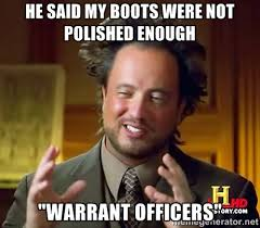 "he said my boots were not polished enough ""warrant officers ... via Relatably.com"