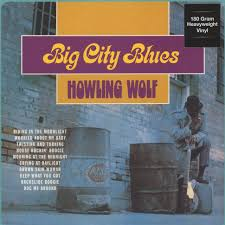 <b>Howlin</b>' <b>Wolf</b> - Big City Blues <b>180g</b> Vinyl Edition - Vinyl LP - 1959 ...