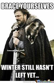 Winter Is A Frigid B**** by wightnight - Meme Center via Relatably.com