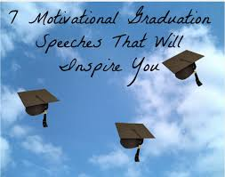 7 Graduation Speeches That Will Inspire You - Famous Motivational ...