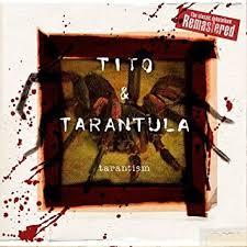<b>TITO</b> & <b>TARANTULA</b> - <b>Tarantism</b> (Remastered) - Amazon.com Music