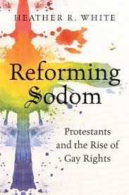 reforming sodom protestants and the rise of gay rights notches a focus on mainline protestants and gay rights activists in the twentieth century white argues that today s antigay christian traditions originated in