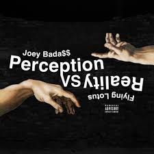 joey bada perception vs reality prod by kirk knight page edit this title