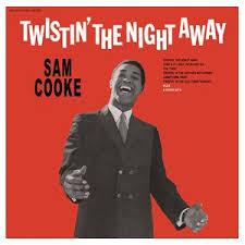 <b>Sam Cooke</b> – <b>Twistin</b>' the Night Away Lyrics   Genius Lyrics
