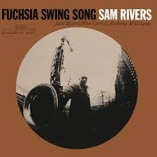 <b>Fuchsia</b> Swing Song - Album by <b>Sam Rivers</b> | Spotify