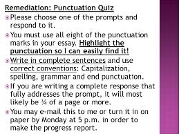 remediation punctuation quiz  please choose one of the prompts  please choose one of the prompts and respond to it  you must use