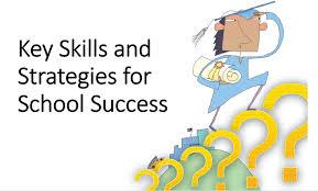 key skills and strategies for school success