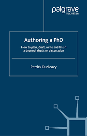 Authoring a PhD How to plan  draft  write and finish a doctoral thesis or