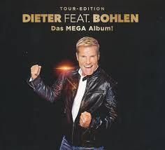 <b>Dieter Feat</b>. <b>Bohlen</b>* - Das Mega Album! (Tour-Edition) (2019, 3CD ...