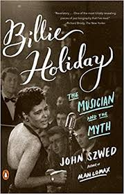 <b>Billie Holiday: The</b> Musician and the Myth: Szwed, John ...