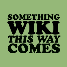 Something Wiki This Way Comes