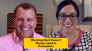 why working hard not result in you getting promoted why working hard not result in you getting promoted