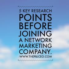5 key research points before joining a network marketing company 5 key research points before joining a network marketing company the pbj ceo