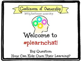 personalize learning 2016 welcome to plearnchat topic continuum of ownership please introduce yourself where