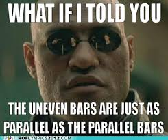 The Uneven Bars Are Just As Parallel As The Parallel Bars ... via Relatably.com