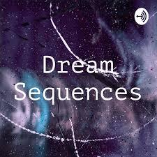 Dream Sequences