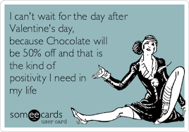 Image result for someecards valentines day for chocolate