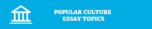 compare and contrast essay topics  fresh ideas popular culture essay topics