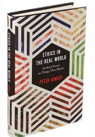 ethics in the real world peter singers provocative essays   the  credit patricia wallthe new york times