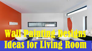 Nice Interior Design Living Room Wall Painting Designs Ideas For Living Room Youtube