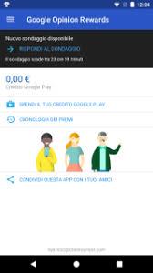 Le migliori app Android per guadagnare con lo smartphone   Why     Come dicevamo  anche Google consente di guadagnare qualcosa attraverso l     app Google Opinion Rewards  In questo caso otterrai del credito da spendere sul
