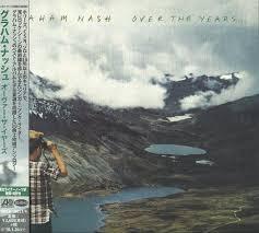<b>Graham Nash</b> - <b>Over</b> The Years (2018, Digipack, CD) | Discogs