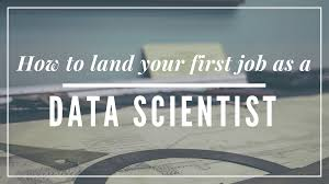 how to land your first job as a data scientist