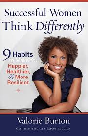 successful women think differently by valorie burton a first successful women think differently by valorie burton a first blog tour