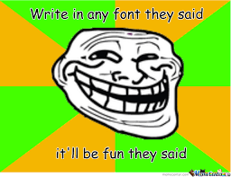 Meme Center Comic Sans Troll by hax - Meme Center via Relatably.com