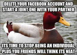 Delete your facebook account and start a joint one with your ... via Relatably.com