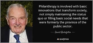 David Rockefeller quote: Philanthropy is involved with basic ... via Relatably.com