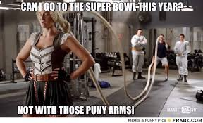 Can I go to the Super Bowl this year?... - Puny Arms Meme ... via Relatably.com
