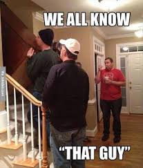 We all know that guy - meme | Funny Dirty Adult Jokes, Memes ... via Relatably.com